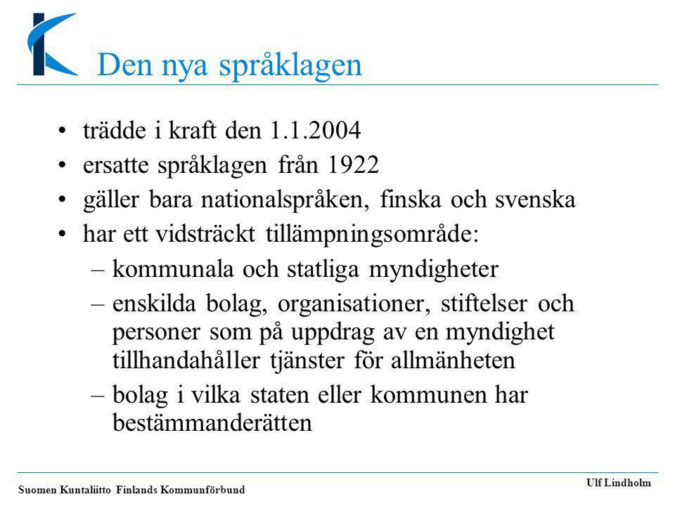 Den nya språklagen trädde i kraft den 1.1.2004