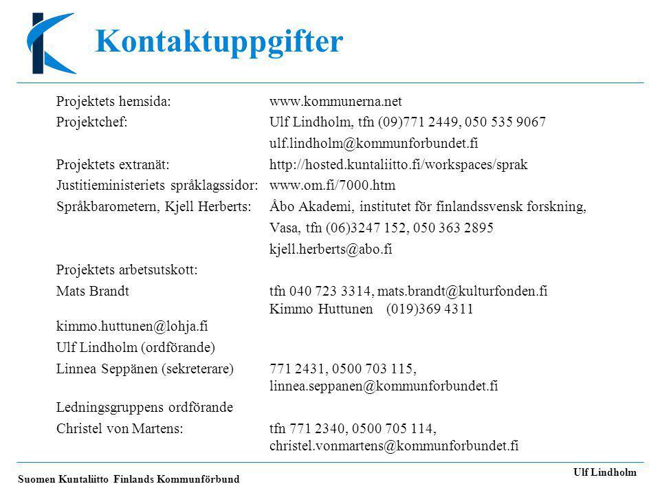 Kontaktuppgifter Projektets hemsida: www.kommunerna.net