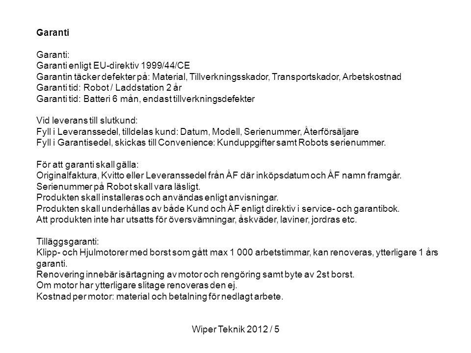 Garanti Garanti: Garanti enligt EU-direktiv 1999/44/CE.