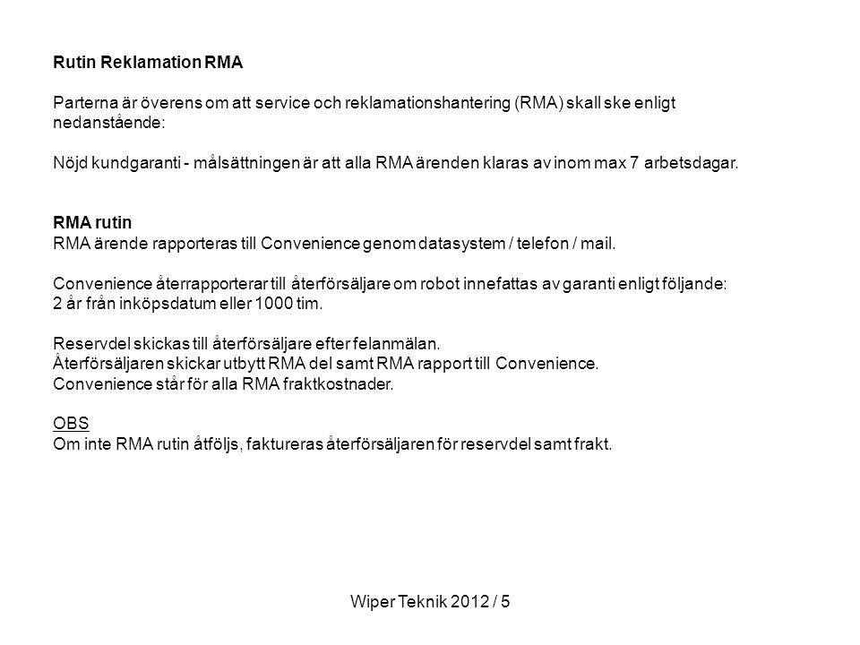 Rutin Reklamation RMA Parterna är överens om att service och reklamationshantering (RMA) skall ske enligt nedanstående: