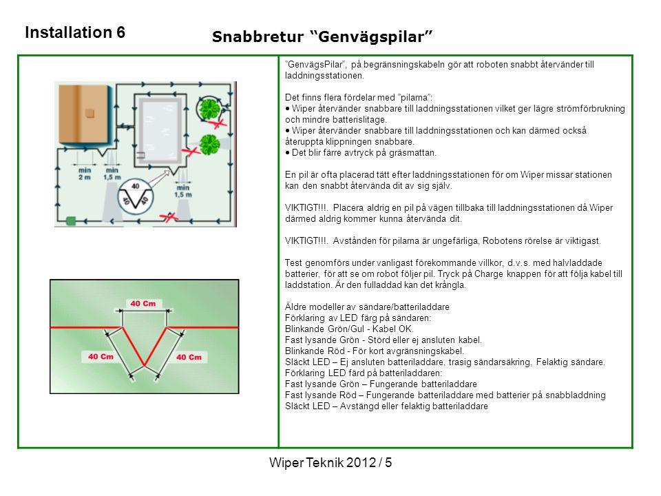 Installation 6 Snabbretur Genvägspilar Wiper Teknik 2012 / 5