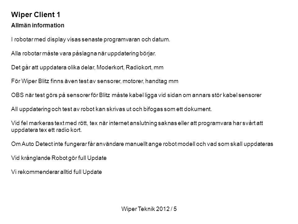 Wiper Client 1 Allmän information