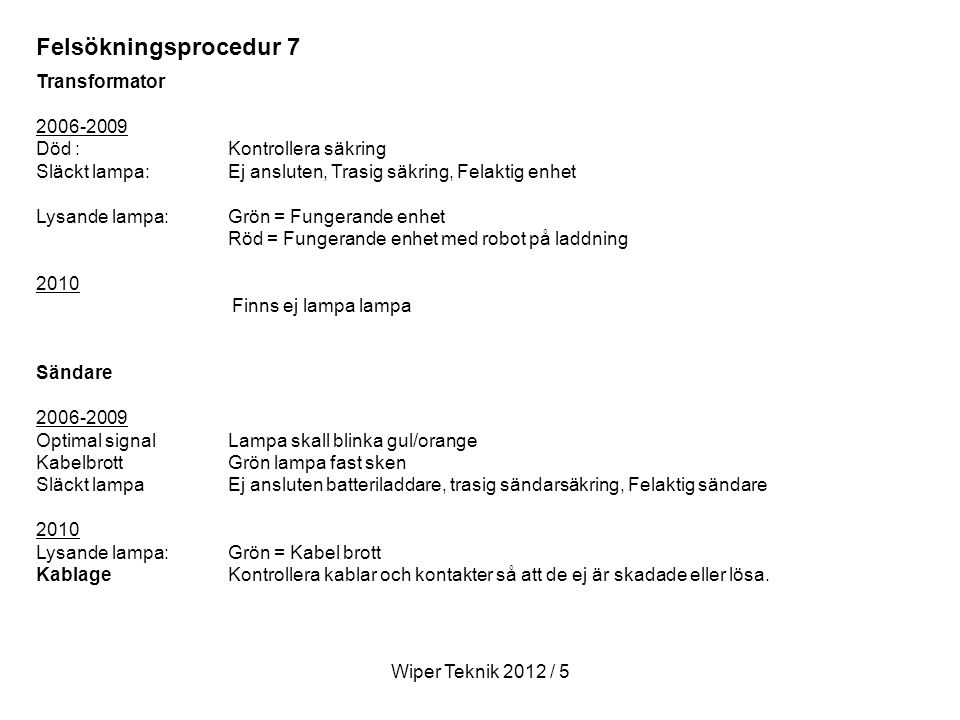 Felsökningsprocedur 7 Transformator 2006-2009