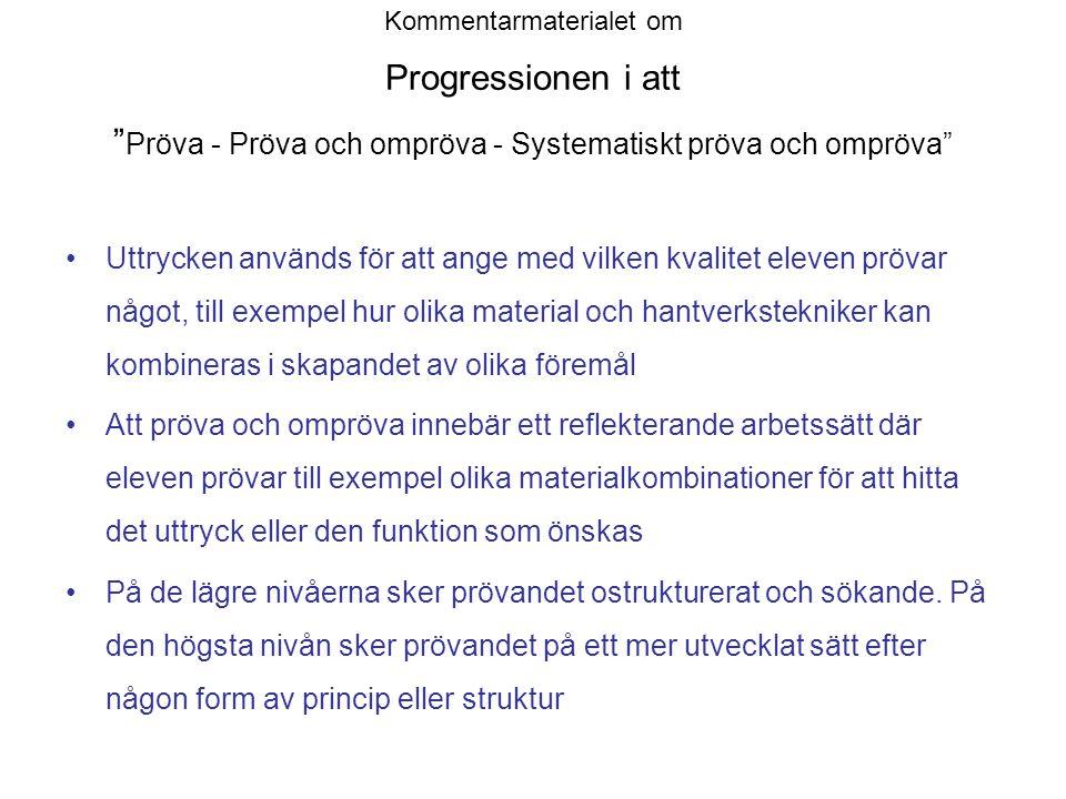 Kommentarmaterialet om Progressionen i att Pröva - Pröva och ompröva - Systematiskt pröva och ompröva
