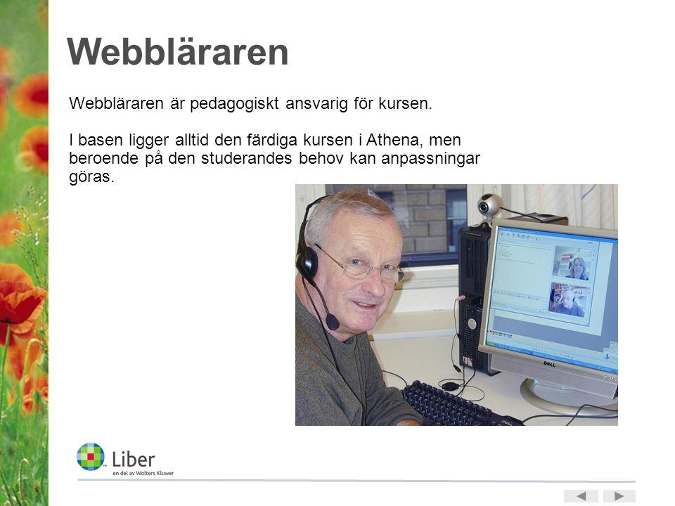 Webbläraren Webbläraren är pedagogiskt ansvarig för kursen.