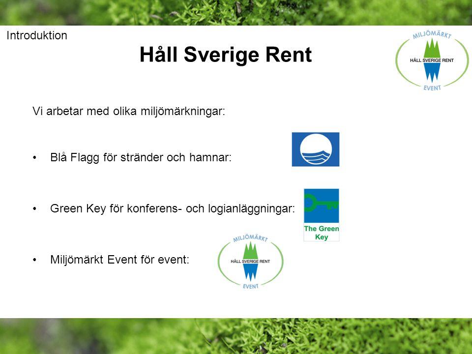 Håll Sverige Rent Introduktion Vi arbetar med olika miljömärkningar: