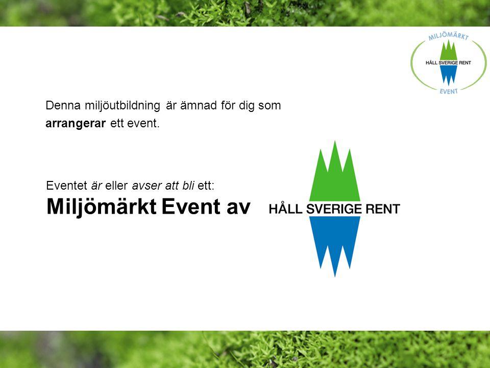 Miljömärkt Event av Eventet är eller avser att bli ett: