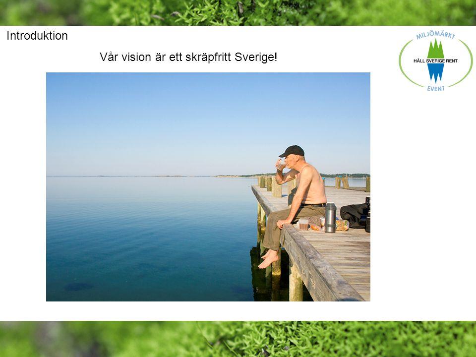 Introduktion Vår vision är ett skräpfritt Sverige!
