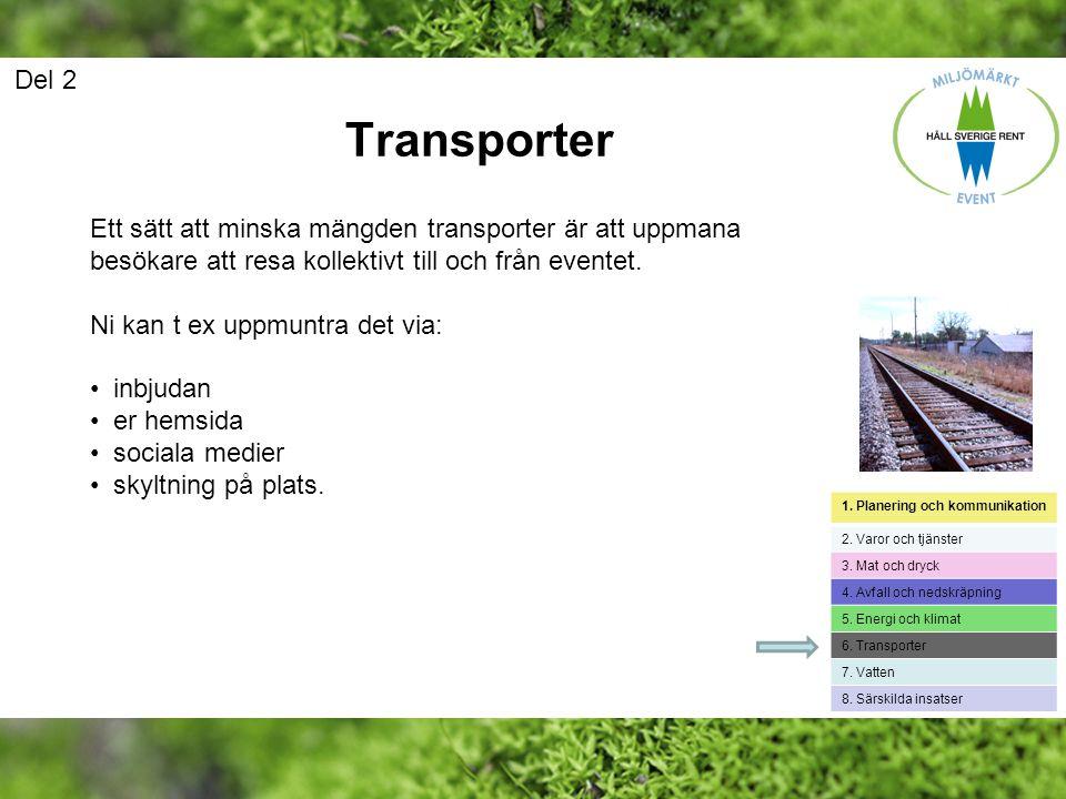 Del 2 Transporter. Ett sätt att minska mängden transporter är att uppmana besökare att resa kollektivt till och från eventet.