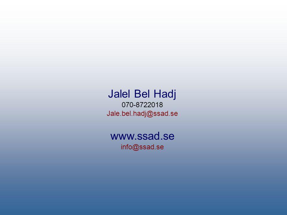 Jalel Bel Hadj www.ssad.se 070-8722018 Jale.bel.hadj@ssad.se