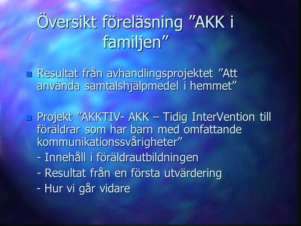 Översikt föreläsning AKK i familjen