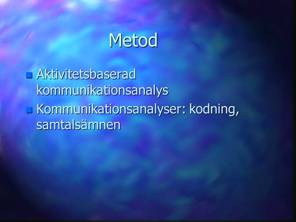 Metod Aktivitetsbaserad kommunikationsanalys