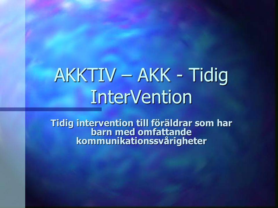 AKKTIV – AKK - Tidig InterVention