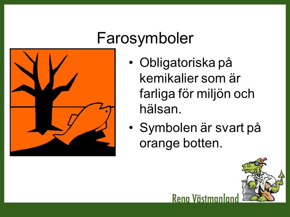 Farosymboler Obligatoriska på kemikalier som är farliga för miljön och hälsan. Symbolen är svart på orange botten.