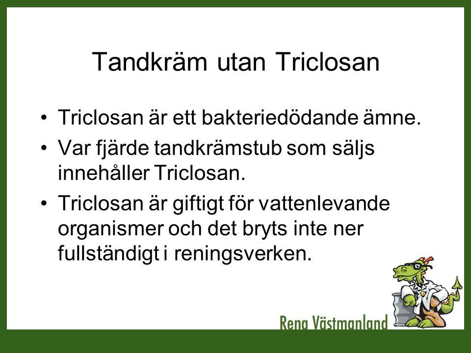 Tandkräm utan Triclosan