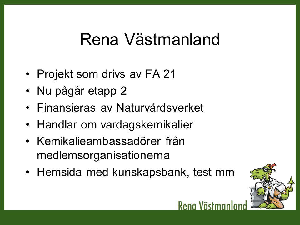 Rena Västmanland Projekt som drivs av FA 21 Nu pågår etapp 2
