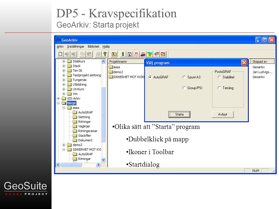 DP5 - Kravspecifikation GeoArkiv: Starta projekt