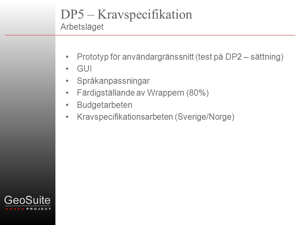 DP5 – Kravspecifikation Arbetsläget