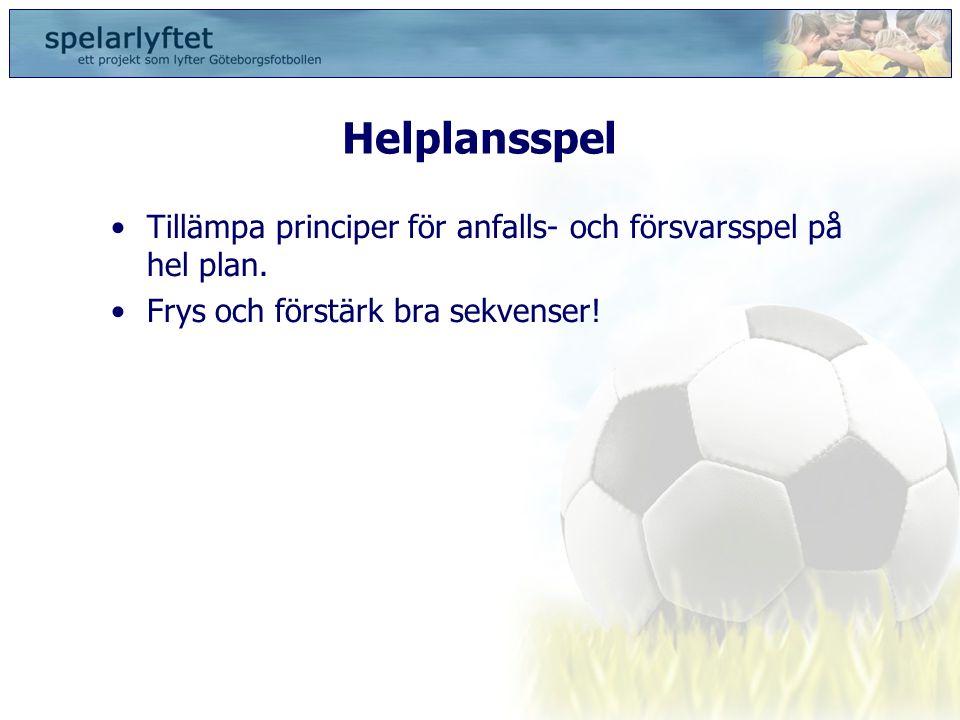 Helplansspel Tillämpa principer för anfalls- och försvarsspel på hel plan.