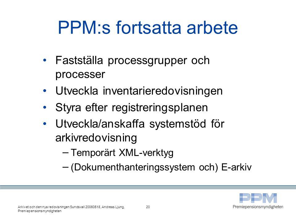 PPM:s fortsatta arbete
