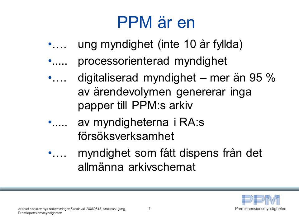 PPM är en …. ung myndighet (inte 10 år fyllda)