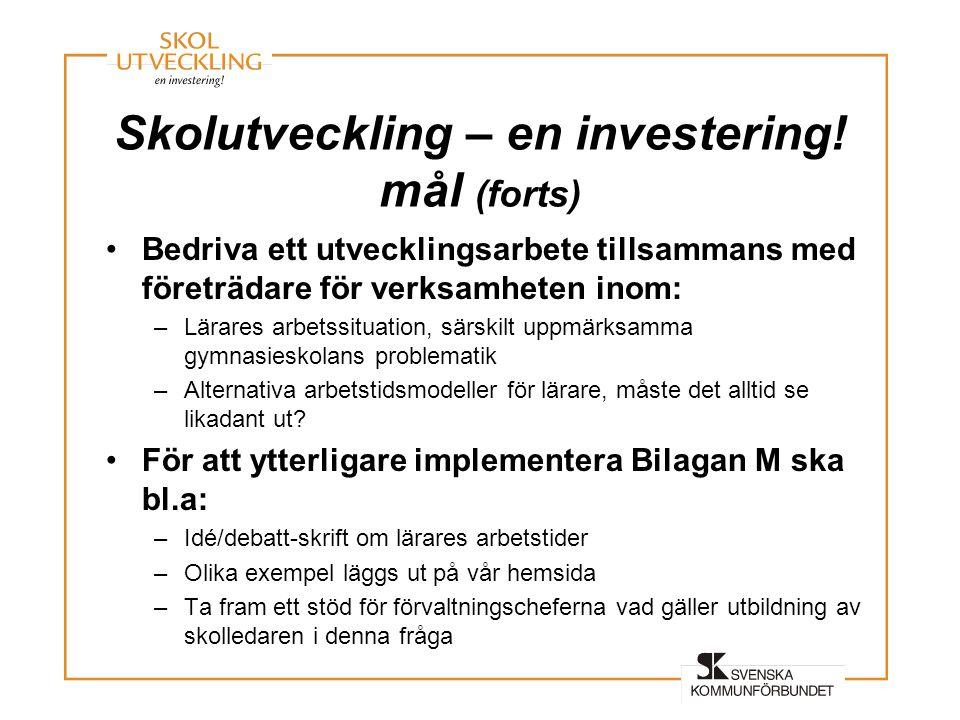 Skolutveckling – en investering! mål (forts)