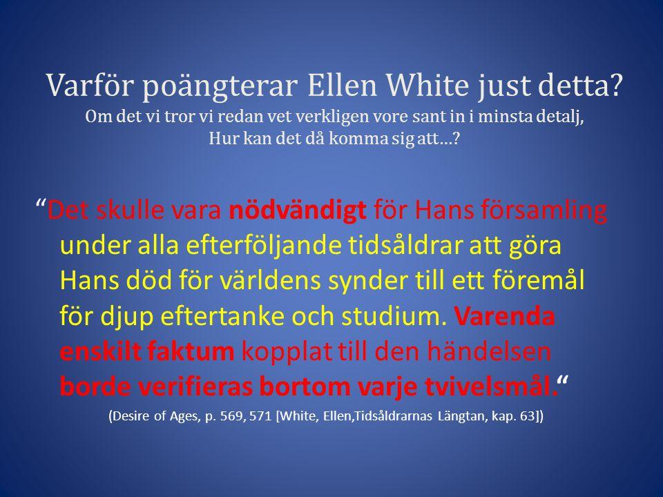 Varför poängterar Ellen White just detta