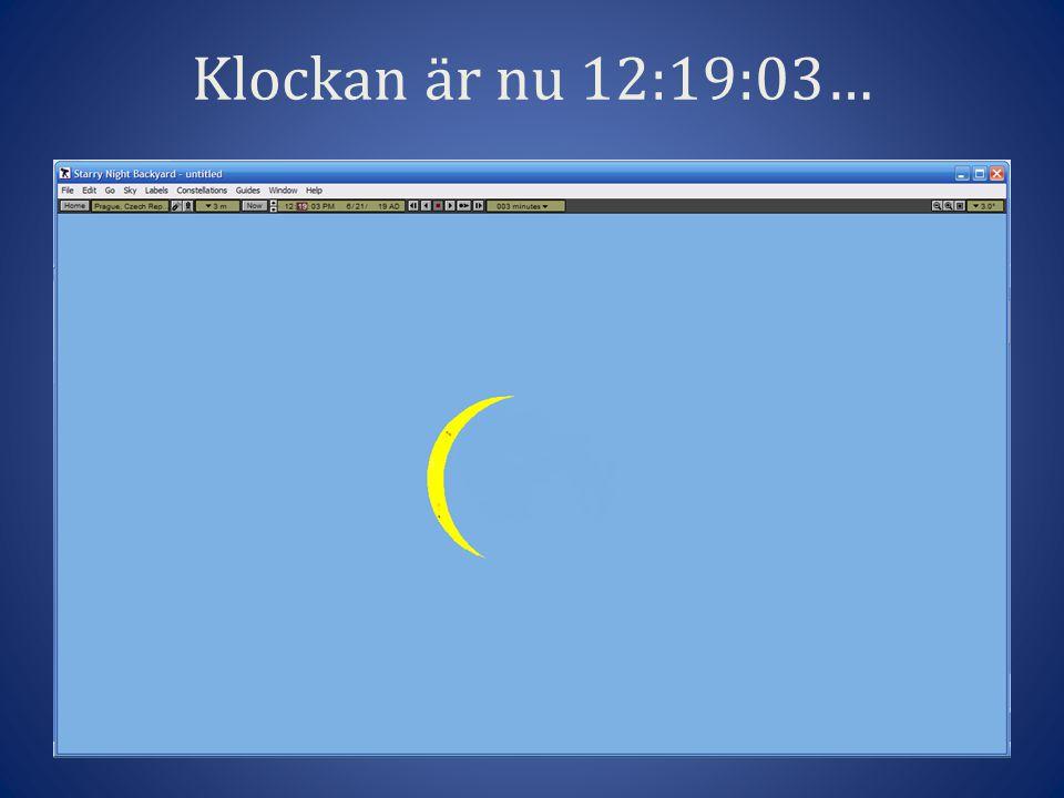 Klockan är nu 12:19:03…