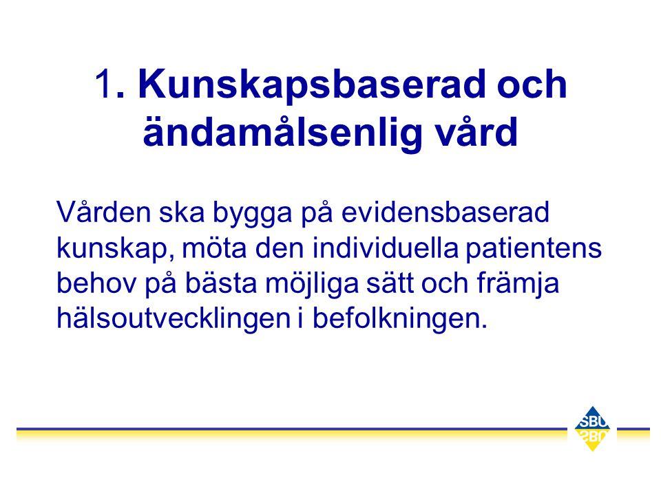 1. Kunskapsbaserad och ändamålsenlig vård