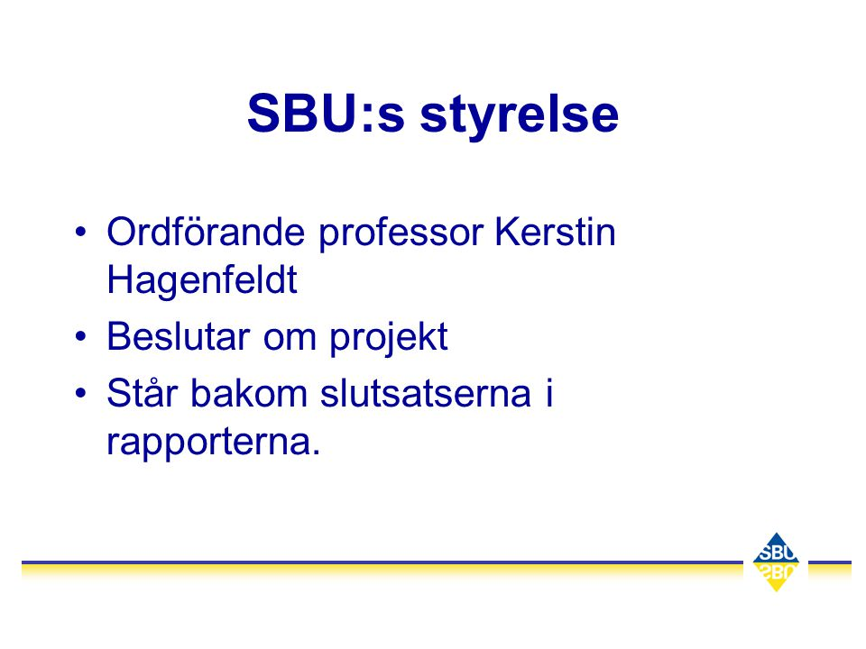 SBU:s styrelse Ordförande professor Kerstin Hagenfeldt