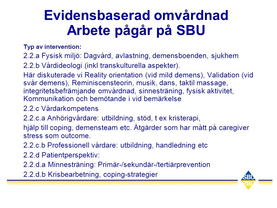 Evidensbaserad omvårdnad Arbete pågår på SBU