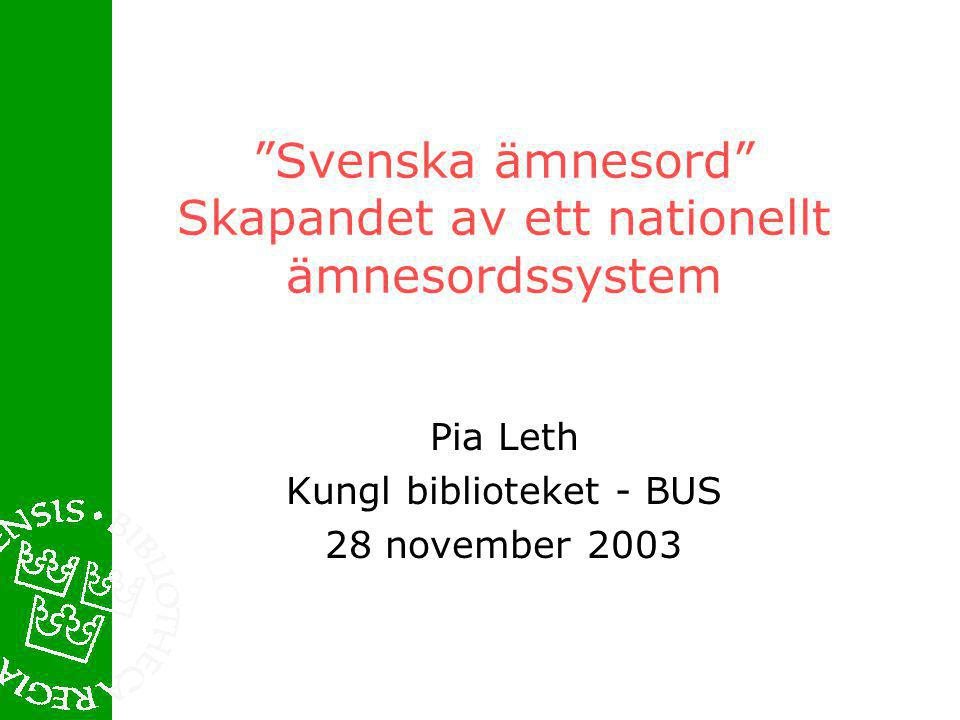 Svenska ämnesord Skapandet av ett nationellt ämnesordssystem