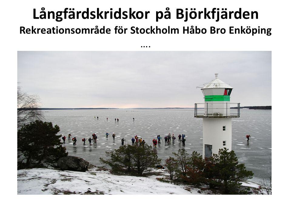 Långfärdskridskor på Björkfjärden Rekreationsområde för Stockholm Håbo Bro Enköping ….