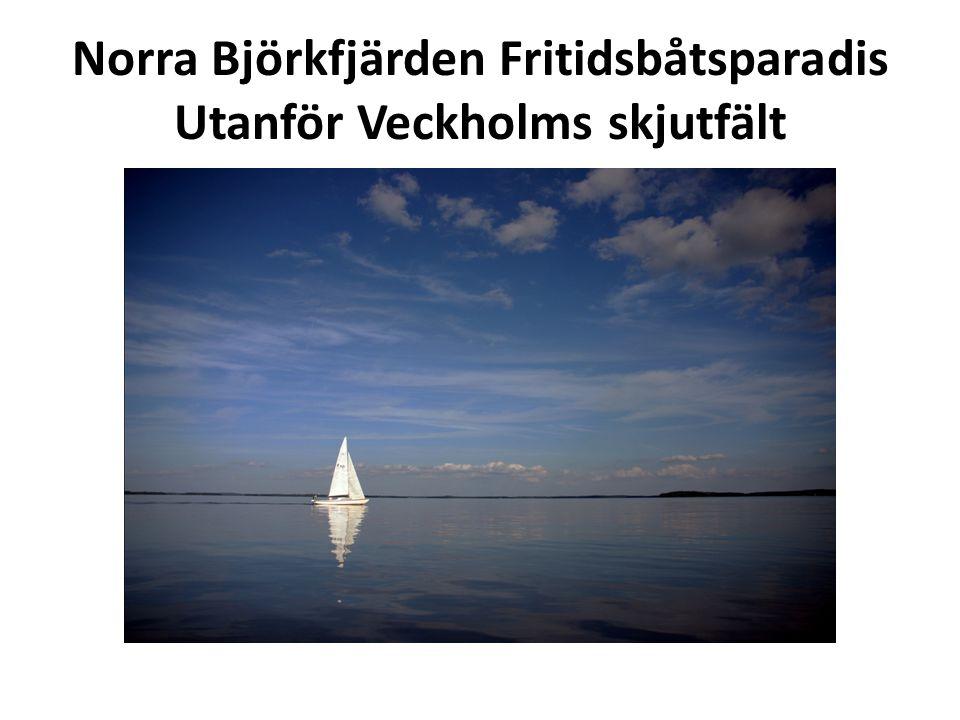 Norra Björkfjärden Fritidsbåtsparadis Utanför Veckholms skjutfält