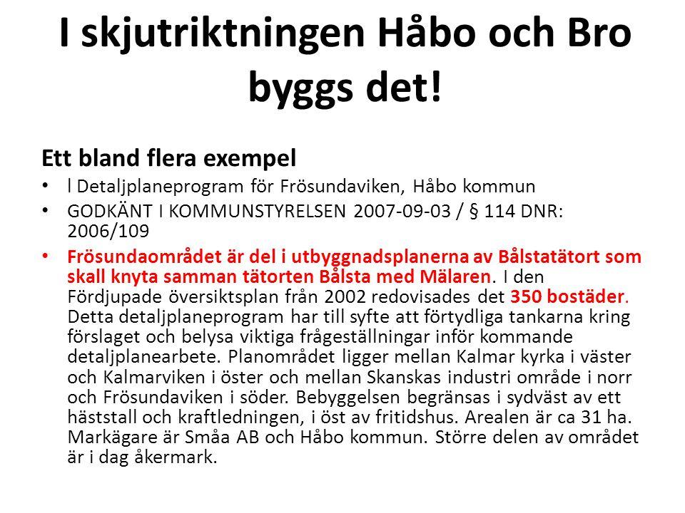 I skjutriktningen Håbo och Bro byggs det!