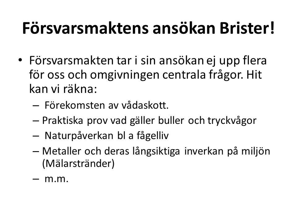 Försvarsmaktens ansökan Brister!