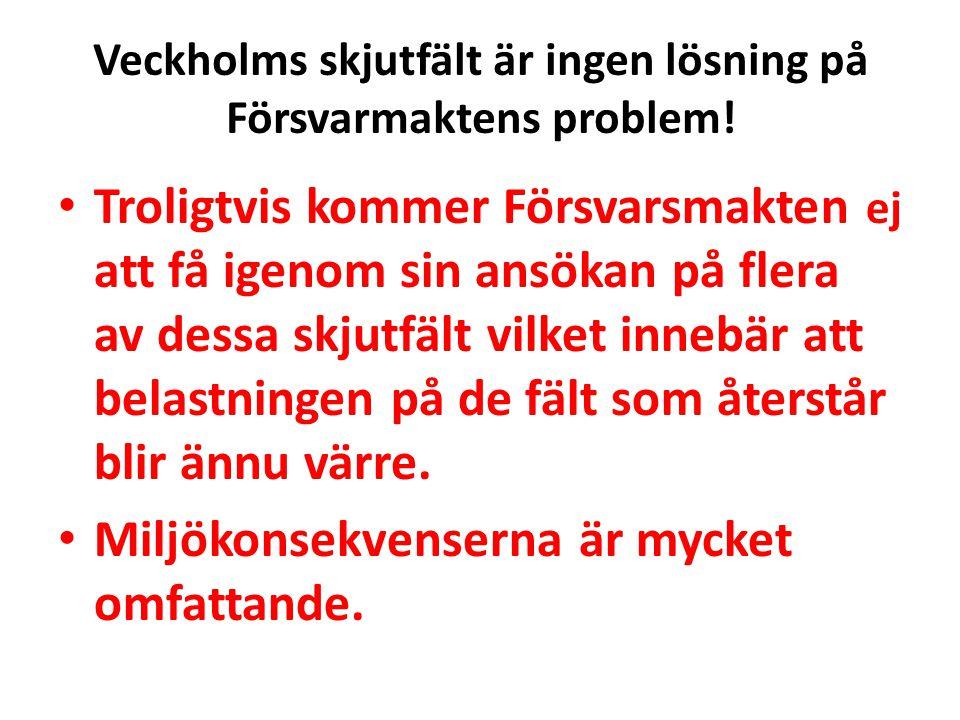 Veckholms skjutfält är ingen lösning på Försvarmaktens problem!