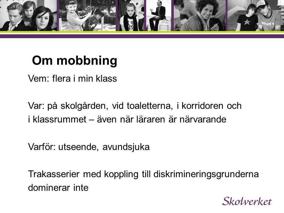 Om mobbning Vem: flera i min klass
