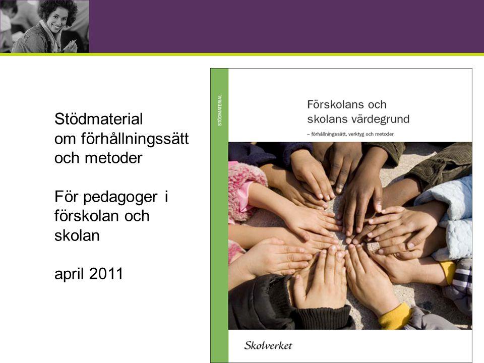Stödmaterial om förhållningssätt och metoder För pedagoger i förskolan och skolan april 2011