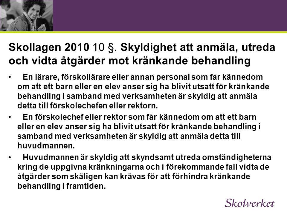 Skollagen 2010 10 §. Skyldighet att anmäla, utreda och vidta åtgärder mot kränkande behandling