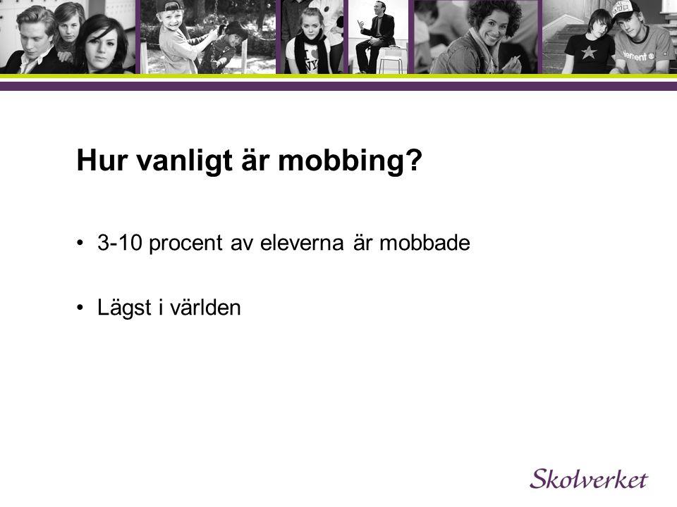 Hur vanligt är mobbing 3-10 procent av eleverna är mobbade