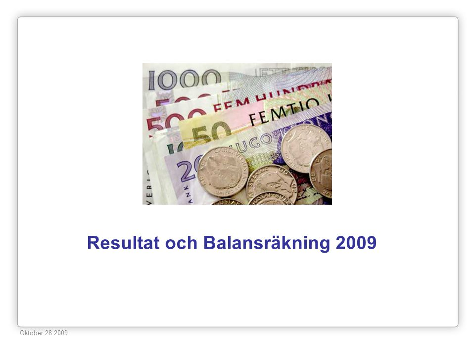 Resultat och Balansräkning 2009