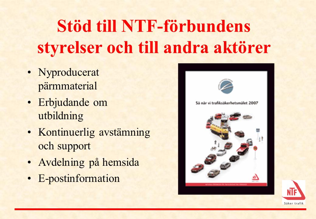 Stöd till NTF-förbundens styrelser och till andra aktörer