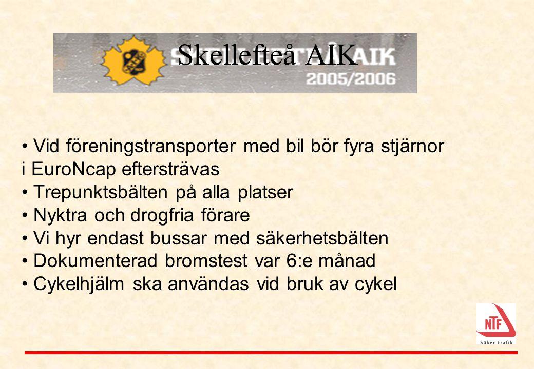 Skellefteå AIK Vid föreningstransporter med bil bör fyra stjärnor