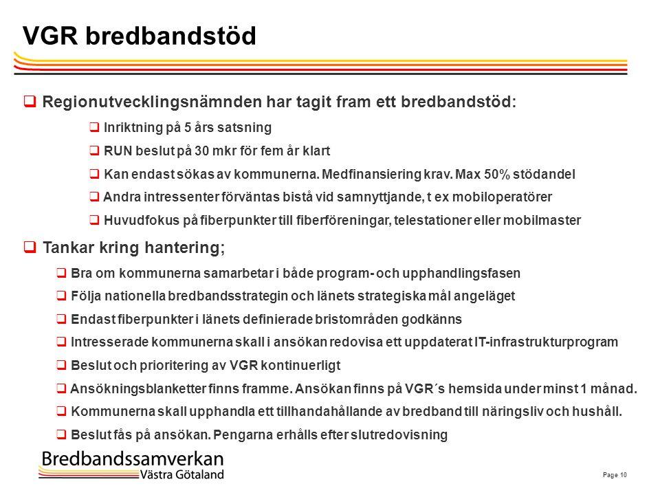 VGR bredbandstöd Regionutvecklingsnämnden har tagit fram ett bredbandstöd: Inriktning på 5 års satsning.