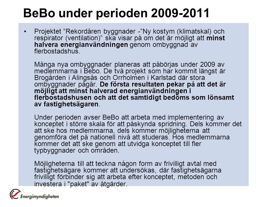 BeBo under perioden 2009-2011