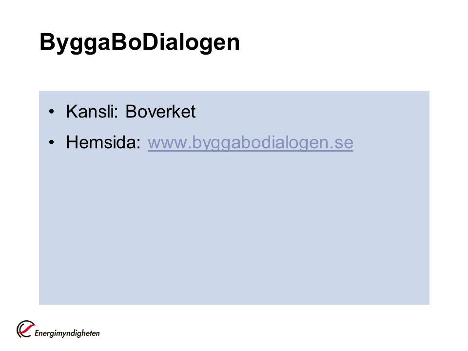 ByggaBoDialogen Kansli: Boverket Hemsida: www.byggabodialogen.se