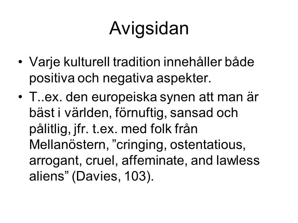 Avigsidan Varje kulturell tradition innehåller både positiva och negativa aspekter.