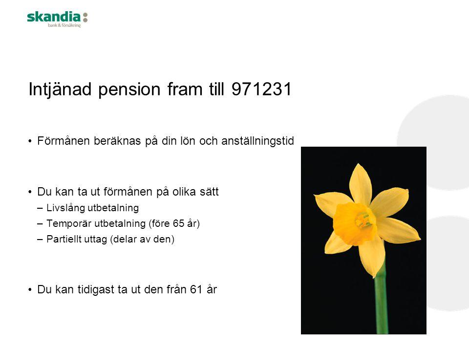 Intjänad pension fram till 971231