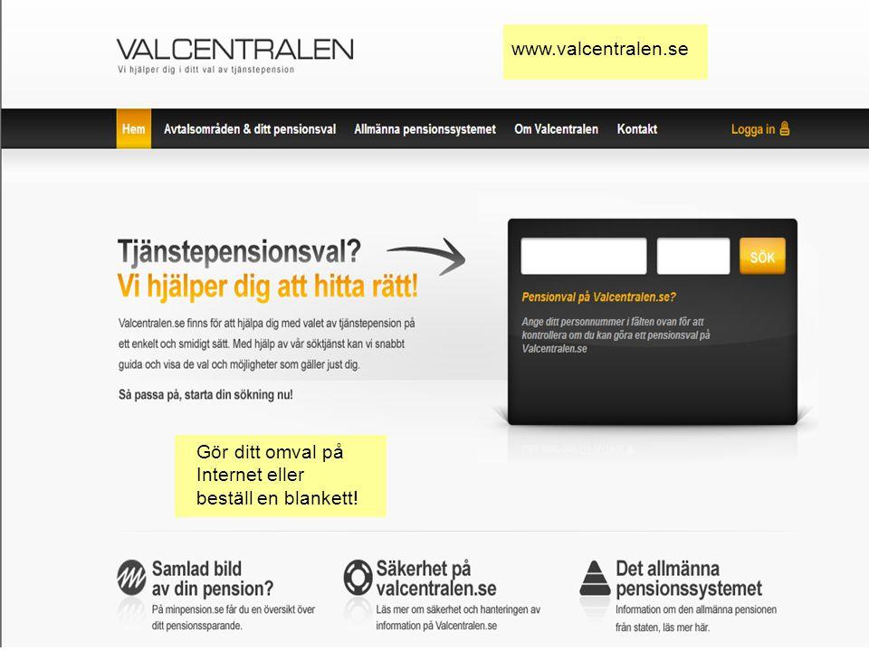 www.valcentralen.se Gör ditt omval på Internet eller beställ en blankett!